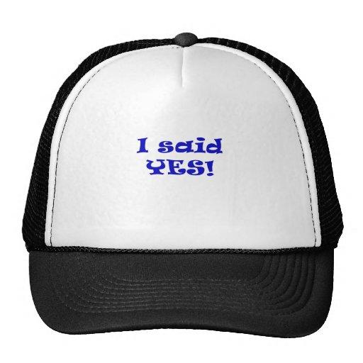 I Said Yes Hat