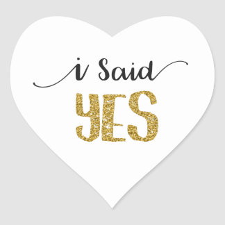 I Said YES Wedding Sticker w/ Gold Glitter Letters