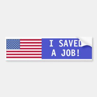 I saved a Job Bumper Sticker Car Bumper Sticker