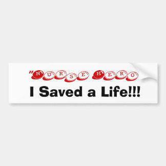 I Saved a Life!!! Bumper Sticker