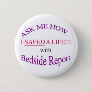 I Saved a Life with Bedside Report 6 Cm Round Badge