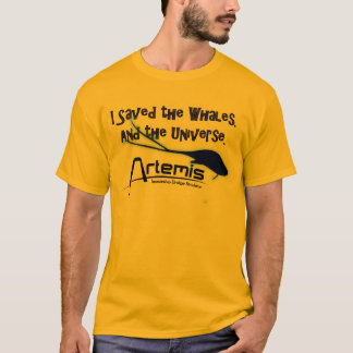 I Saved The Whales, and The Universe. T-Shirt