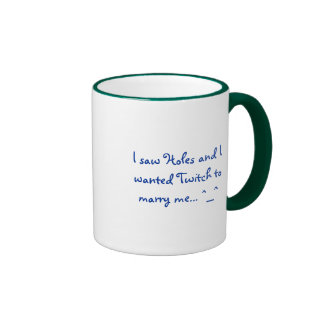 I saw Holes and I wanted Twitch to marry me... ^_^ Ringer Mug