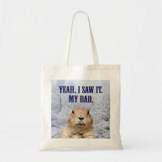 I Saw It Groundhog Day Tote Bag