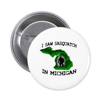 I Saw Sasquatch In Michigan Pinback Buttons