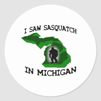 I Saw Sasquatch In Michigan Round Sticker