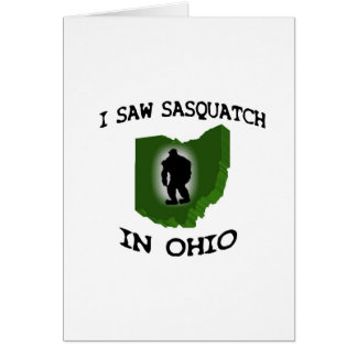 I Saw Sasquatch In Ohio Greeting Card