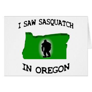 I Saw Sasquatch In Oregon Greeting Card
