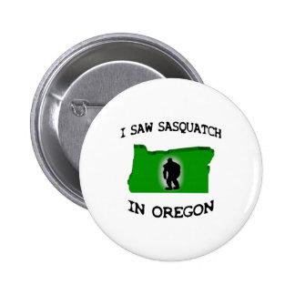I Saw Sasquatch In Oregon Pinback Buttons