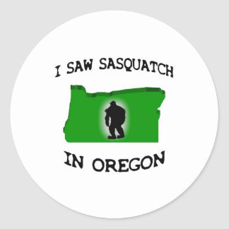 I Saw Sasquatch In Oregon Round Sticker