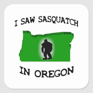 I Saw Sasquatch In Oregon Square Sticker