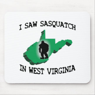 I Saw Sasquatch In West Virginia Mouse Pad