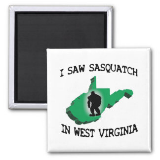 I Saw Sasquatch In West Virginia Square Magnet