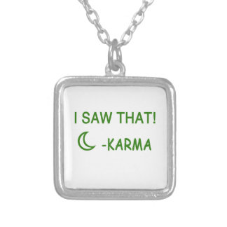 I Saw That Karma funny present Silver Plated Necklace