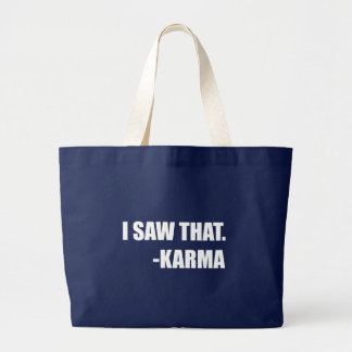 I Saw That Karma Large Tote Bag