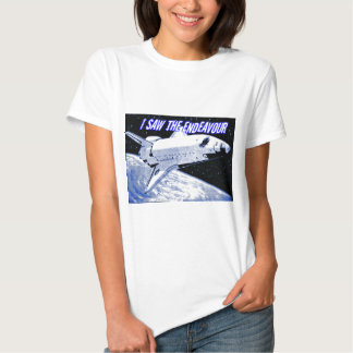 I Saw The ENDEAVOUR SHUTTLE_ T Shirt