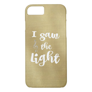 I saw the Light Quote Gold iPhone 7 Case