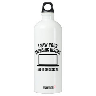 I Saw Your Browsing History And It Disgusts Me SIGG Traveller 1.0L Water Bottle