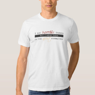 I Say Horrible Things - Mens  T Shirt