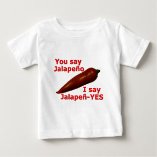 I Say Jalapen-YES Baby T-Shirt