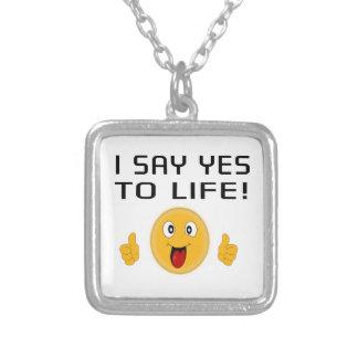I say Yes to Life Pendants