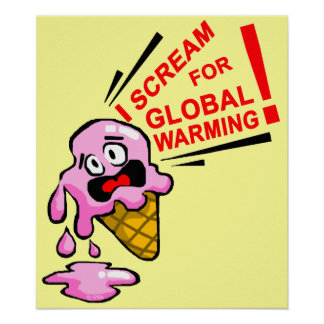 I scream for global warming! poster