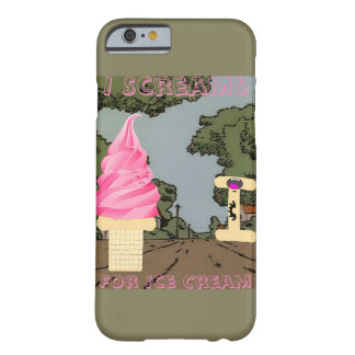 I Scream for Ice Cream Barely There iPhone 6 Case