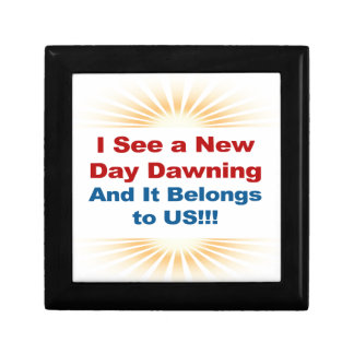 I See a New Day Dawning and It Belongs to Us Gift Box