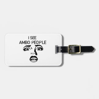 I See Ambo People Luggage Tag