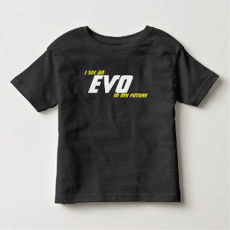 I see an EVO in my future Toddler T-Shirt