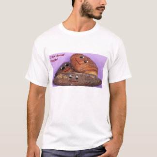 """""""I See Bread People!"""" T-Shirt"""