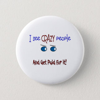 """I see crazy people"" 6 Cm Round Badge"