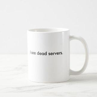 I see dead servers. mugs