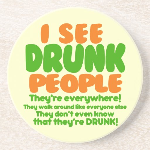 I See Drunk People Coasters