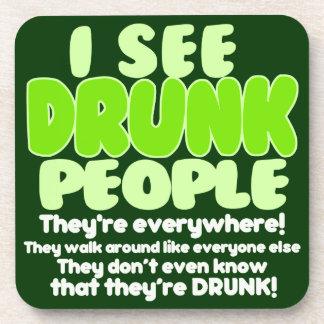 I See Drunk People Drink Coasters