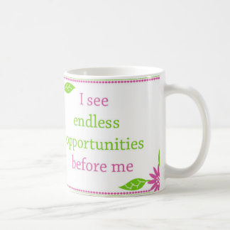 I see endless Possibilities before me Coffee Mug