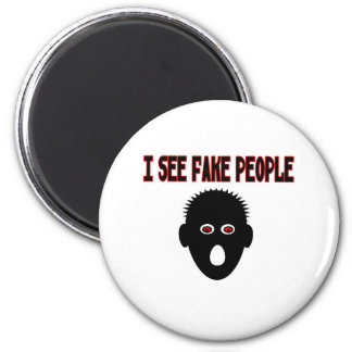 I See Fake People 6 Cm Round Magnet