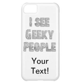 I See Geeky People Case For iPhone 5C