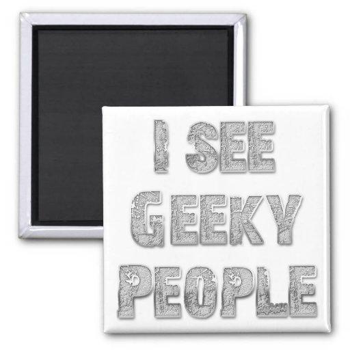 I See Geeky People Refrigerator Magnet