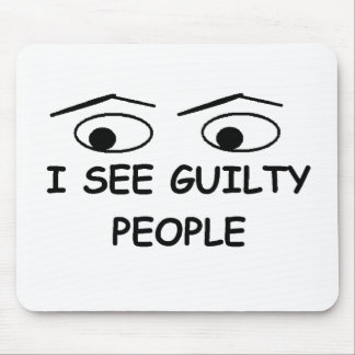I see guilty people mouse pad