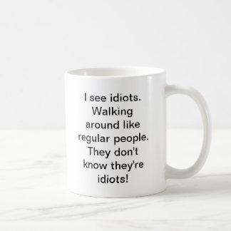 I See idiots! Basic White Mug