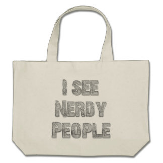 I See Nerdy People Canvas Bags