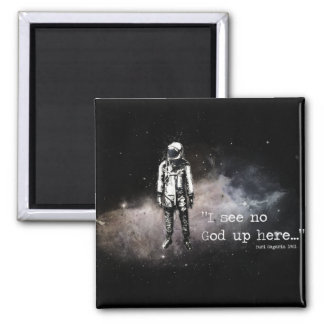 I see no god up here square magnet