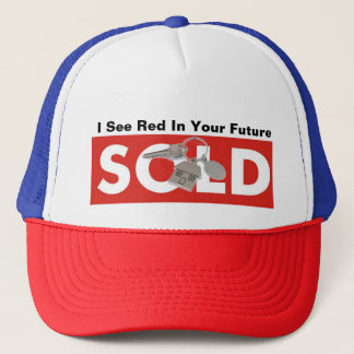 I See Red In Your Future Red Real Estate Sold Hat