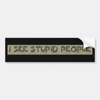 I See Stupid People Bumper Sticker