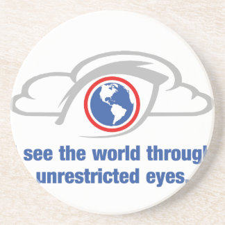 I See The World Through Unrestricted Eyes Coaster