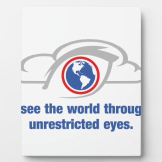 I See The World Through Unrestricted Eyes Photo Plaque