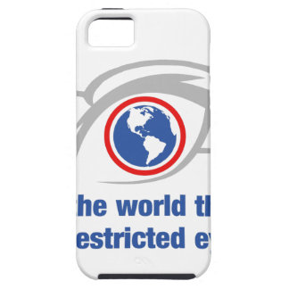 I See The World Through Unrestricted Eyes Tough iPhone 5 Case