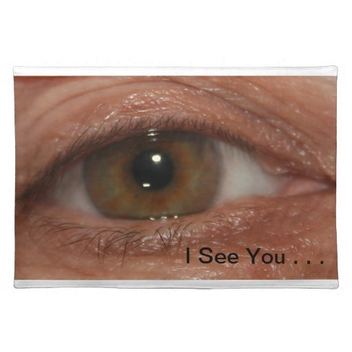 """I See You""  Placemat.  Humour, Novelty"