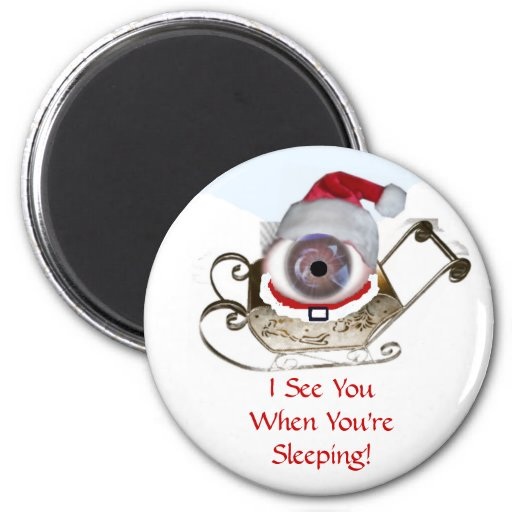 I See You When You're Sleeping Magnet